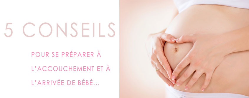 préparer son accouchement et l'arrivée du bébé