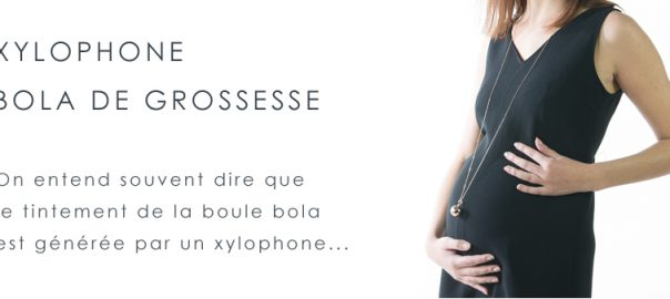 boule bola grossesse xylophone
